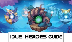 Best Idle Heroes Guide