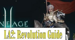 Best Lineage 2 Revolution Guide