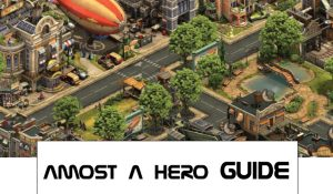 Almost a hero guides