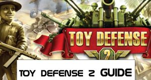 Toy defense 2 guide