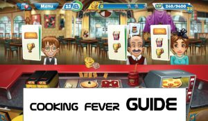 cooking fever guides