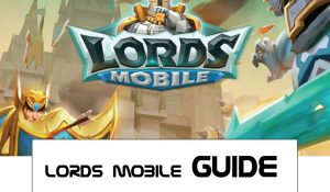 lords mobile guides