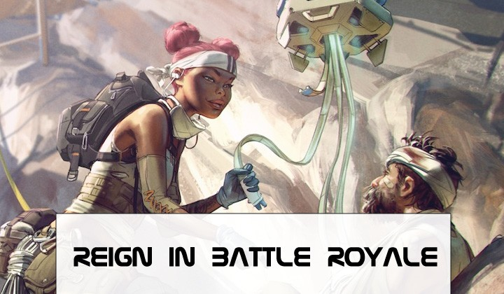 apex legends guide reign in battle royale