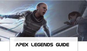 apex legends guides
