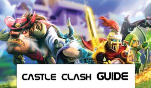 castle clash guide