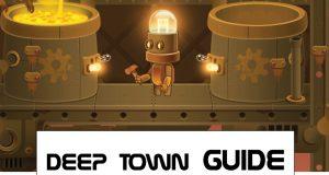 deep town guides