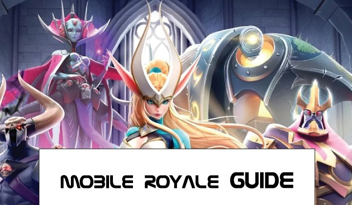 Mobile royale guides, tips, walkthrough, wiki, cheats
