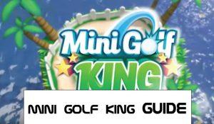MINI GOLF KING GUIDES