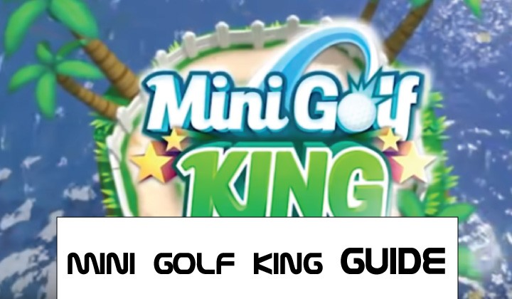 MINI GOLF KING GUIDES