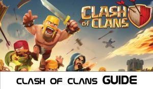 Clash of clans guide and walkthrough