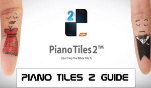 PIANO TILES 2 GUIDE