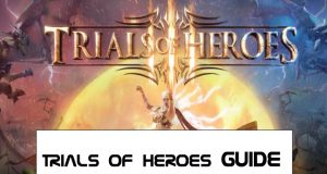 Trials Of Heroes Guide