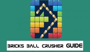 Bricks Ball Crusher Guide