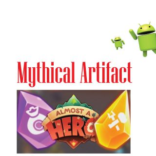 Almost a Hero Mythical Artifacts Guide